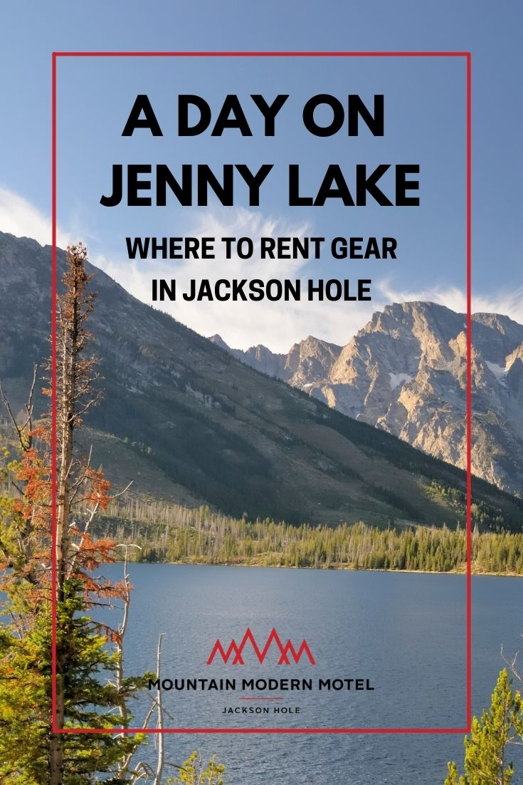 """Text reads: """"A Day on Jenny Lake. Where to Rent Gear in Jackson Hole."""""""